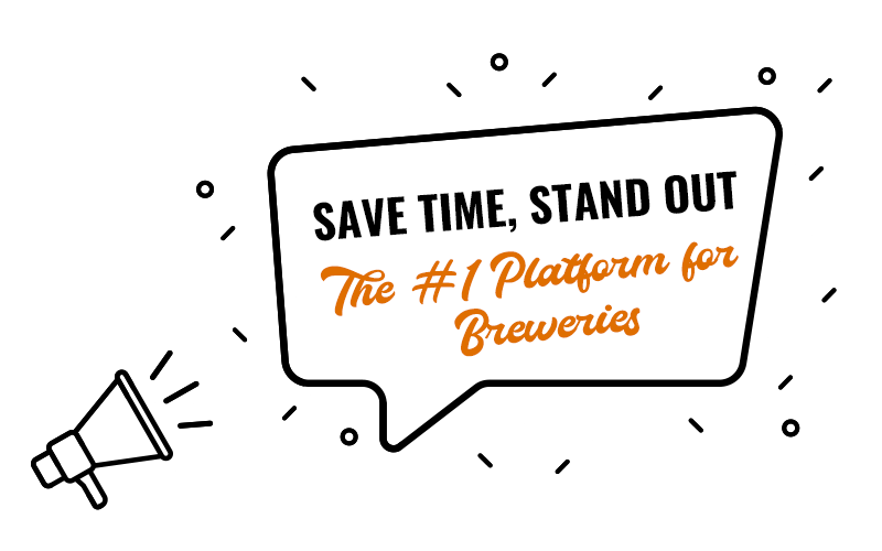 Save time stand out the number one platform for breweries